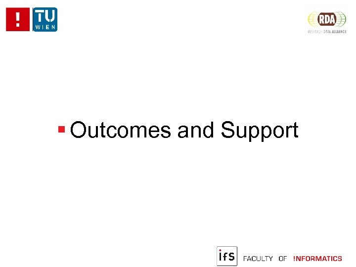 Outcomes and Support