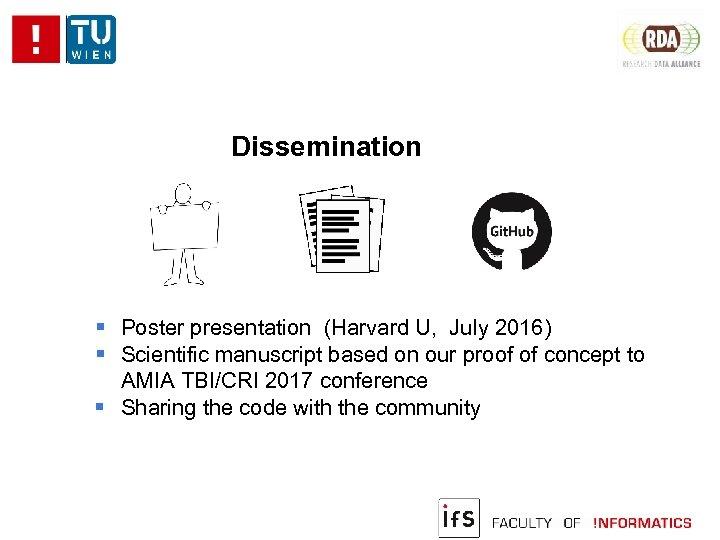 Dissemination Poster presentation (Harvard U, July 2016) Scientific manuscript based on our proof of