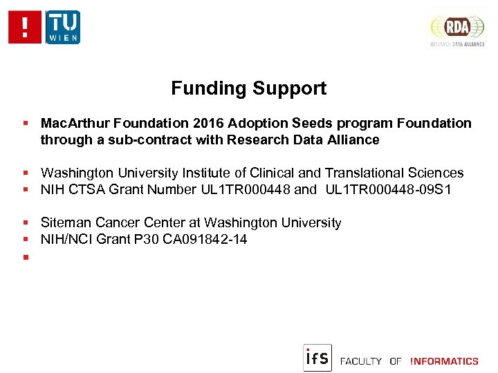 Funding Support Mac. Arthur Foundation 2016 Adoption Seeds program Foundation through a sub-contract with