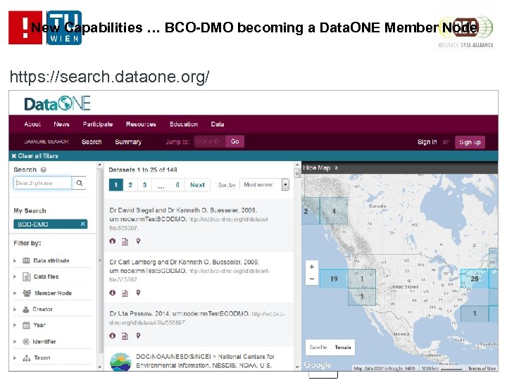 New Capabilities … BCO-DMO becoming a Data. ONE Member Node https: //search. dataone. org/