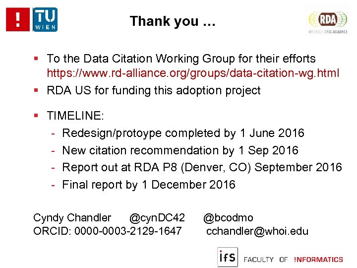 Thank you … To the Data Citation Working Group for their efforts https: //www.
