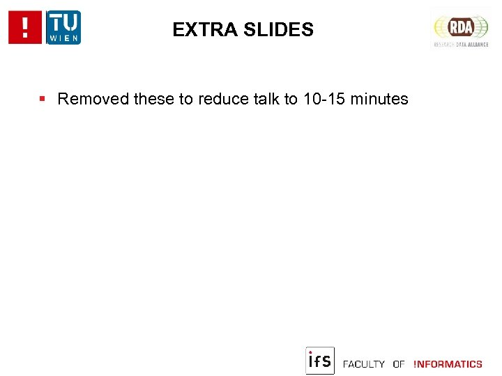 EXTRA SLIDES Removed these to reduce talk to 10 -15 minutes
