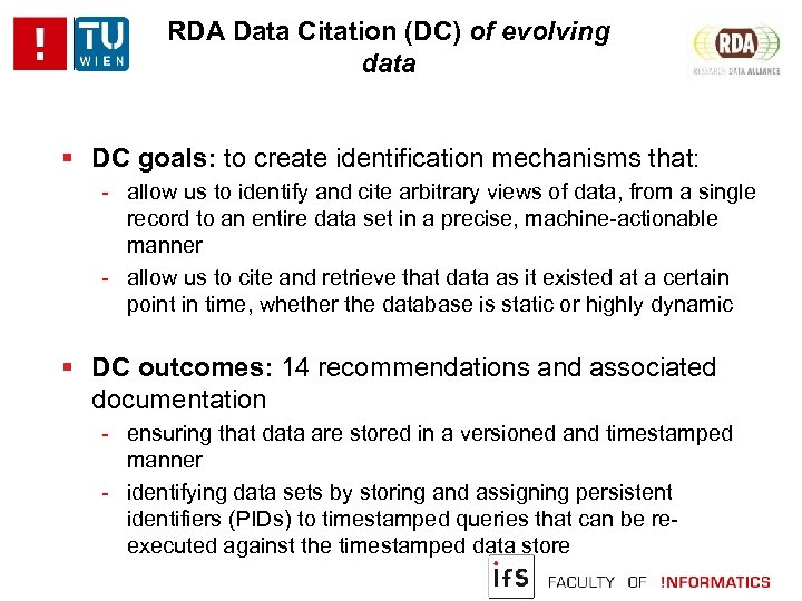 RDA Data Citation (DC) of evolving data DC goals: to create identification mechanisms that: