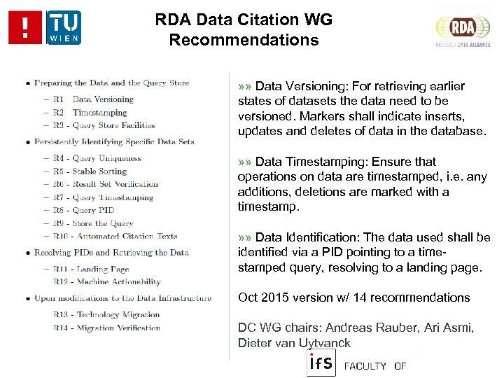 RDA Data Citation WG Recommendations » » Data Versioning: For retrieving earlier states of