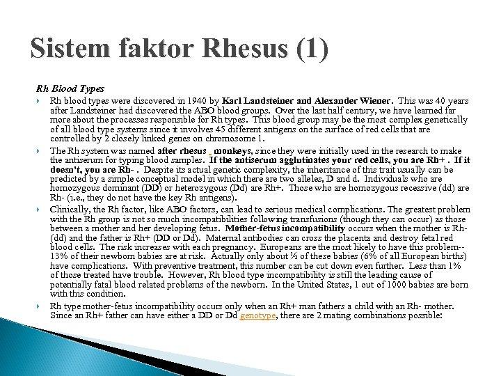 Sistem faktor Rhesus (1) Rh Blood Types Rh blood types were discovered in 1940
