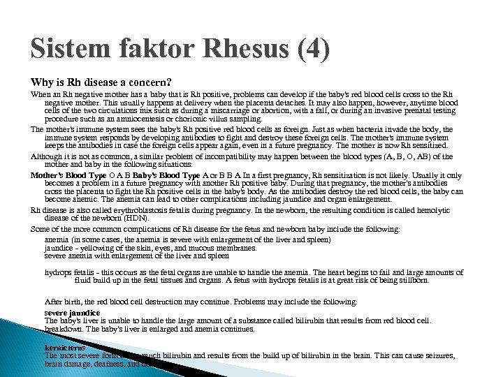 Sistem faktor Rhesus (4) Why is Rh disease a concern? When an Rh negative