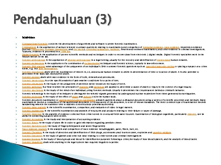 Pendahuluan (3) Subdivisions Computational forensics concerns the development of algorithms and software to assist