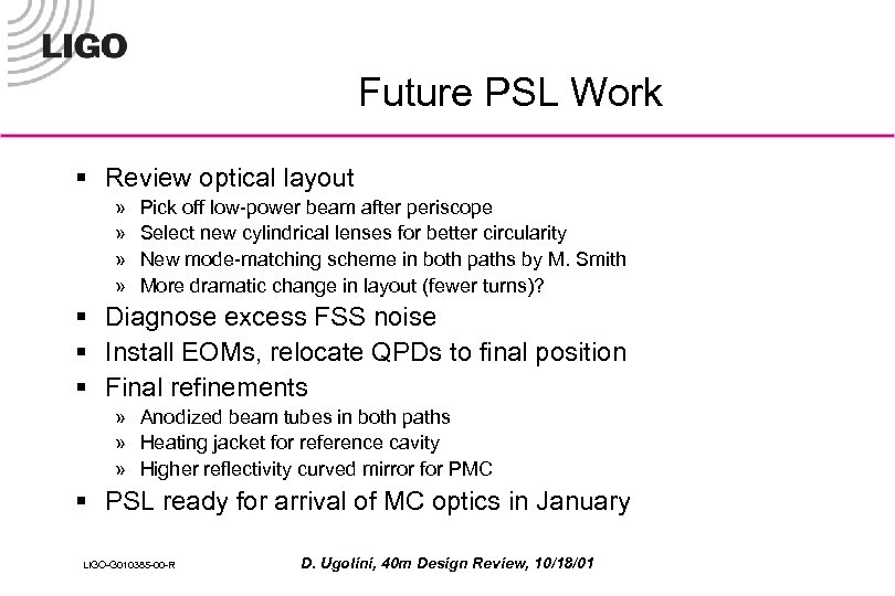 Future PSL Work § Review optical layout » » Pick off low-power beam after