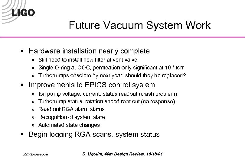 Future Vacuum System Work § Hardware installation nearly complete » Still need to install