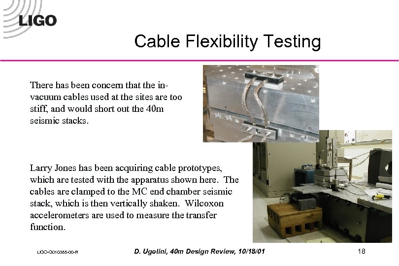 Cable Flexibility Testing There has been concern that the invacuum cables used at the