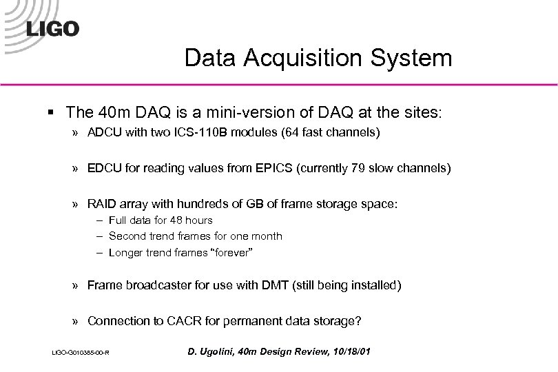 Data Acquisition System § The 40 m DAQ is a mini-version of DAQ at