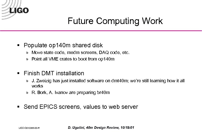 Future Computing Work § Populate op 140 m shared disk » Move state code,