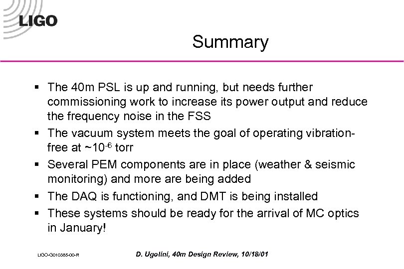 Summary § The 40 m PSL is up and running, but needs further commissioning