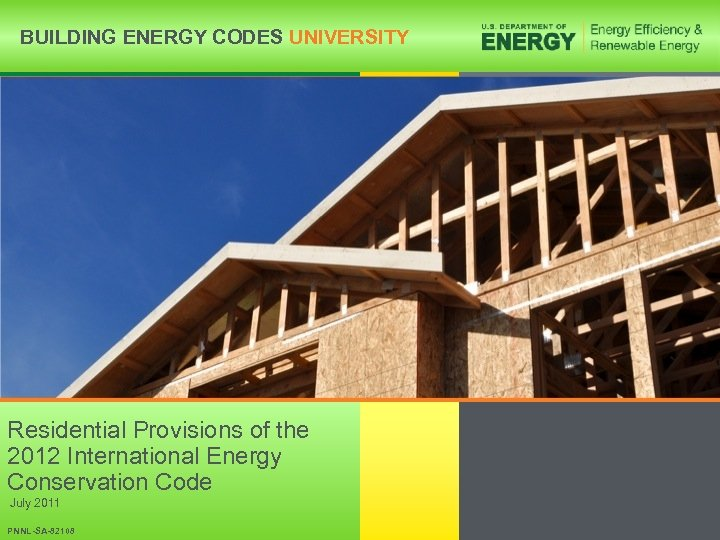 BUILDING ENERGY CODES UNIVERSITY Residential Provisions of the 2012 International Energy Conservation Code July