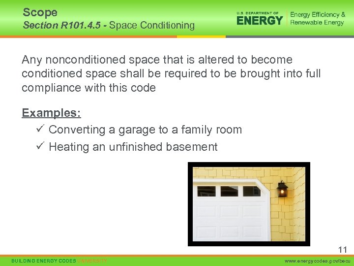 Scope Section R 101. 4. 5 - Space Conditioning Any nonconditioned space that is