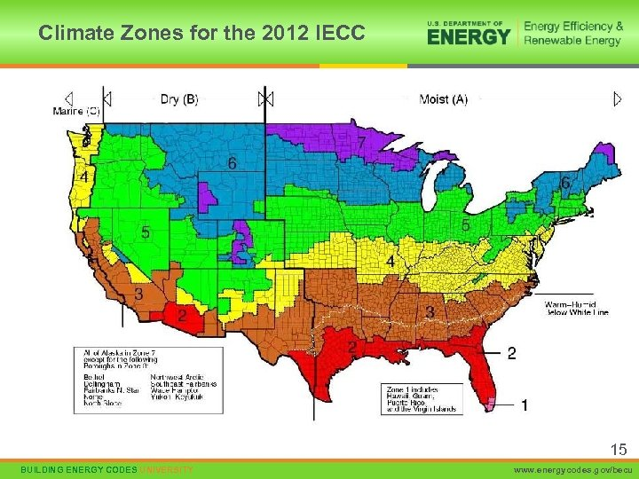 Climate Zones for the 2012 IECC 15 BUILDING ENERGY CODES UNIVERSITY www. energycodes. gov/becu