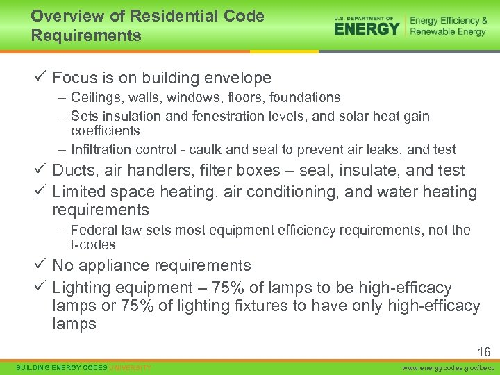 Overview of Residential Code Requirements ü Focus is on building envelope – Ceilings, walls,