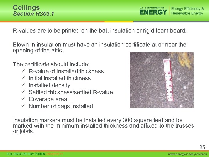Ceilings Section R 303. 1 R-values are to be printed on the batt insulation