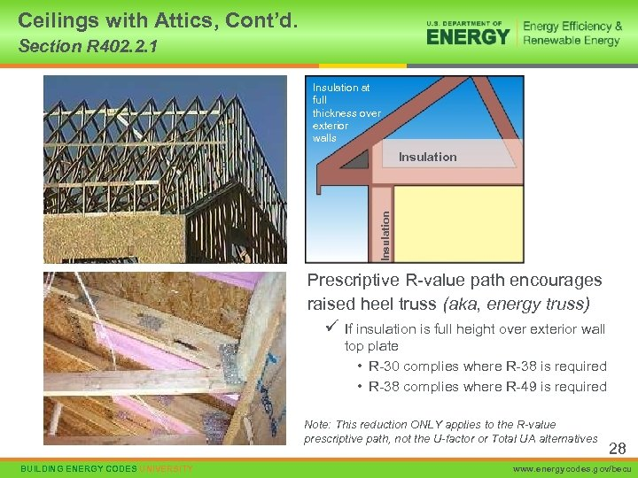 Ceilings with Attics, Cont'd. Section R 402. 2. 1 Insulation at full thickness over