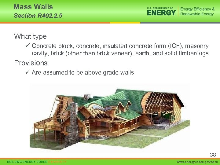 Mass Walls Section R 402. 2. 5 What type ü Concrete block, concrete, insulated