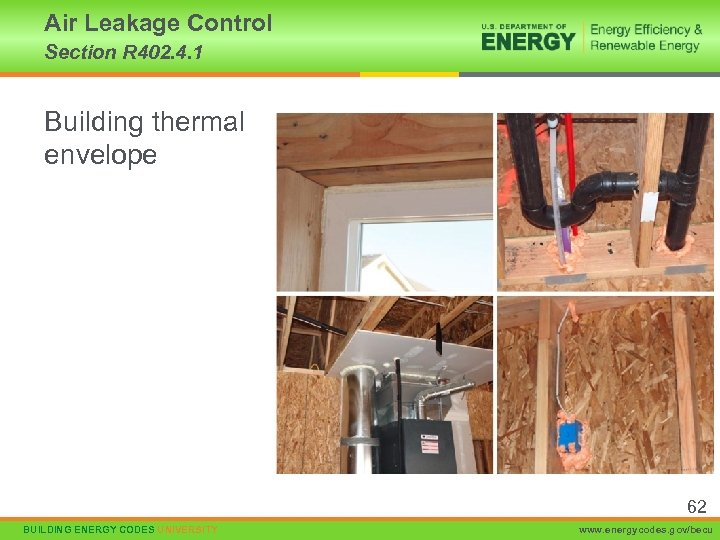 Air Leakage Control Section R 402. 4. 1 Building thermal envelope 62 BUILDING ENERGY