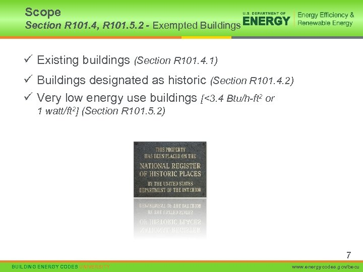 Scope Section R 101. 4, R 101. 5. 2 - Exempted Buildings ü Existing