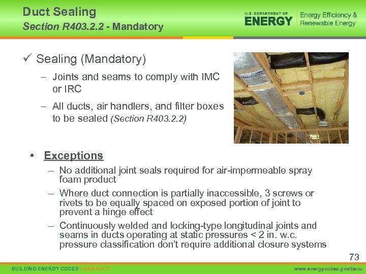 Duct Sealing Section R 403. 2. 2 - Mandatory ü Sealing (Mandatory) – Joints