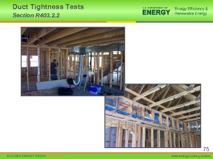 Duct Tightness Tests Section R 403. 2. 2 75 BUILDING ENERGY CODES UNIVERSITY www.