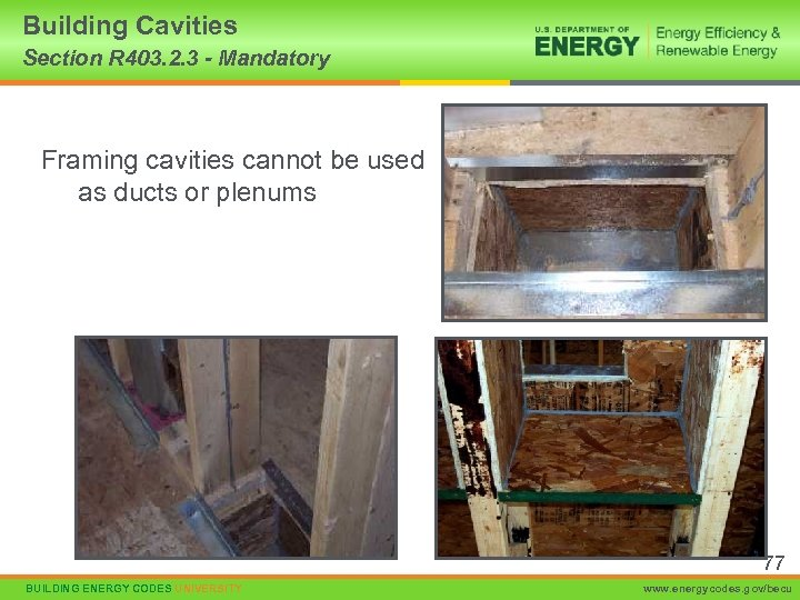 Building Cavities Section R 403. 2. 3 - Mandatory Framing cavities cannot be used