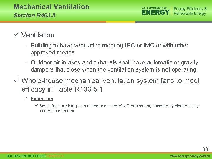 Mechanical Ventilation Section R 403. 5 ü Ventilation – Building to have ventilation meeting