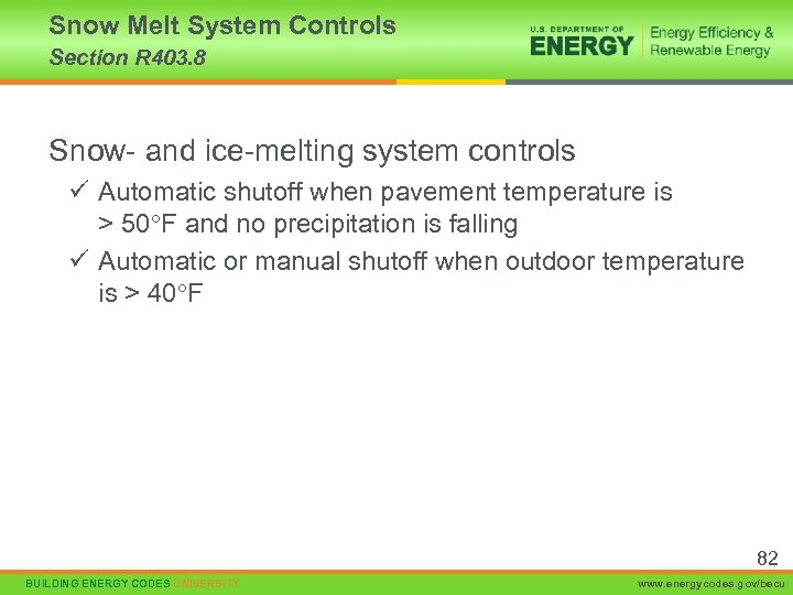Snow Melt System Controls Section R 403. 8 Snow- and ice-melting system controls ü