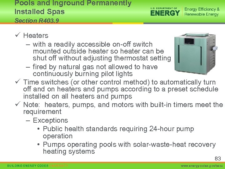Pools and Inground Permanently Installed Spas Section R 403. 9 ü Heaters – with