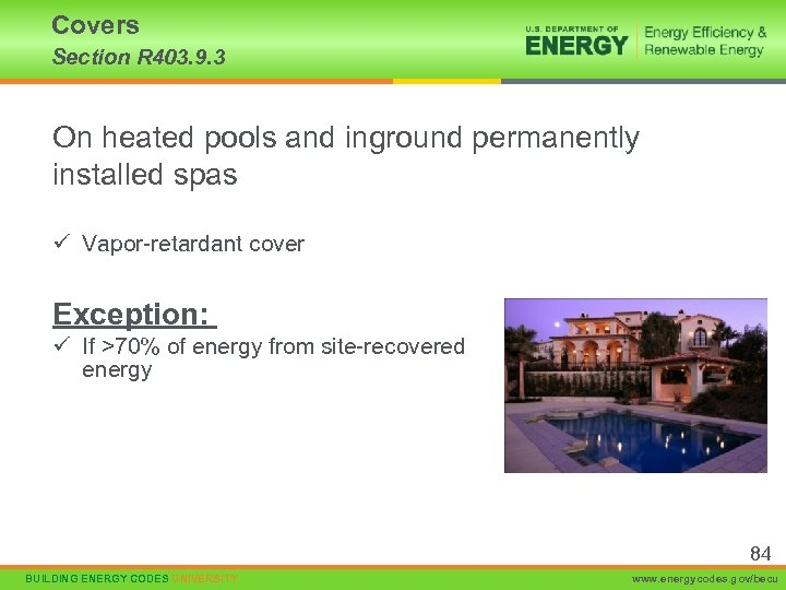 Covers Section R 403. 9. 3 On heated pools and inground permanently installed spas