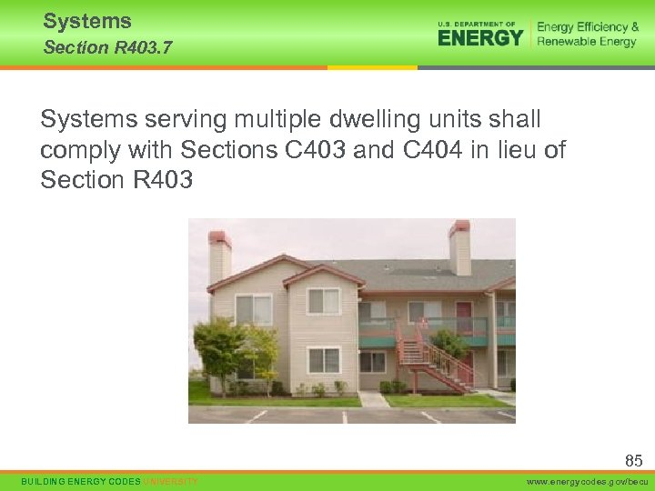 Systems Section R 403. 7 Systems serving multiple dwelling units shall comply with Sections