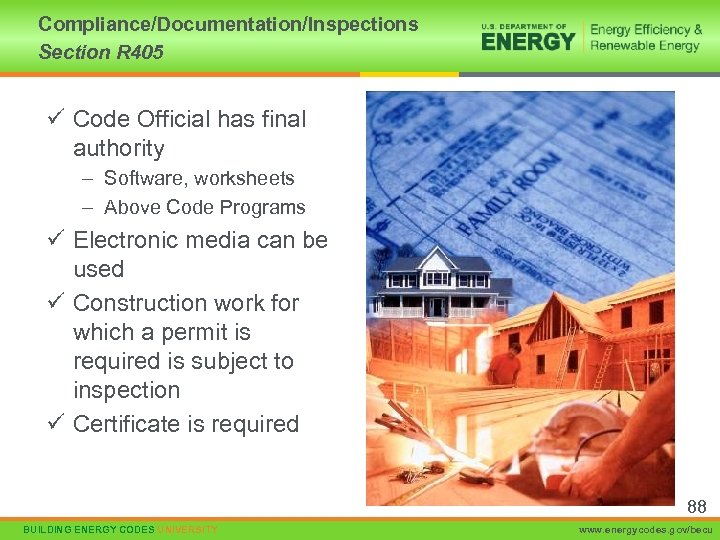Compliance/Documentation/Inspections Section R 405 ü Code Official has final authority – Software, worksheets –