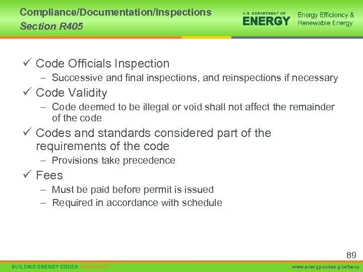 Compliance/Documentation/Inspections Section R 405 ü Code Officials Inspection – Successive and final inspections, and