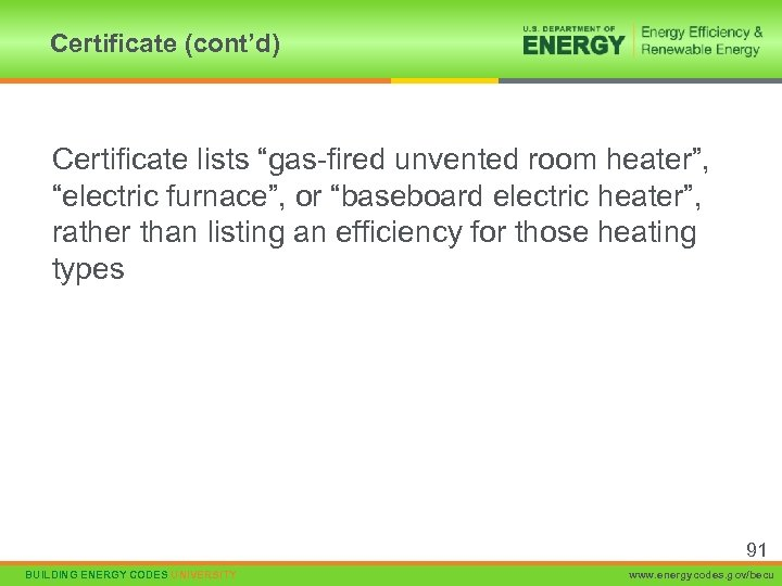 """Certificate (cont'd) Certificate lists """"gas-fired unvented room heater"""", """"electric furnace"""", or """"baseboard electric heater"""","""