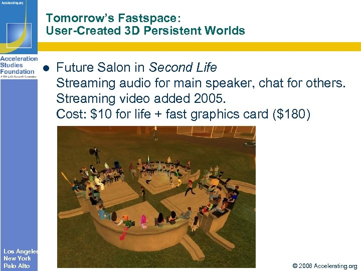 Tomorrow's Fastspace: User-Created 3 D Persistent Worlds Future Salon in Second Life Streaming audio