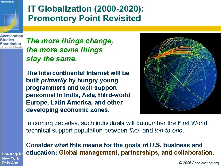 IT Globalization (2000 -2020): Promontory Point Revisited The more things change, the more some