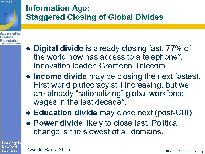 Information Age: Staggered Closing of Global Divides Los Angeles New York Palo Alto Digital