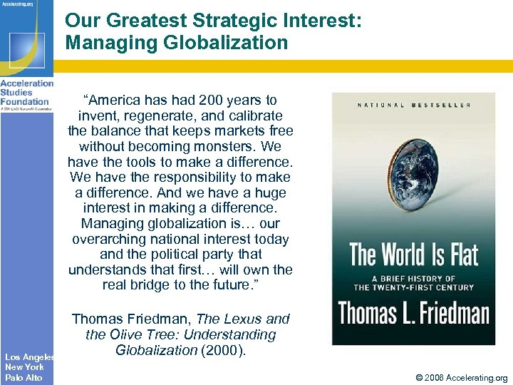 "Our Greatest Strategic Interest: Managing Globalization ""America has had 200 years to invent, regenerate,"