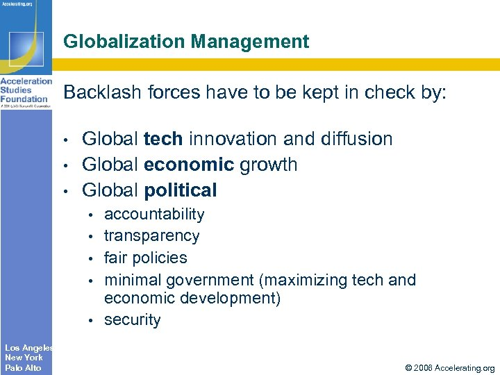 Globalization Management Backlash forces have to be kept in check by: • • •