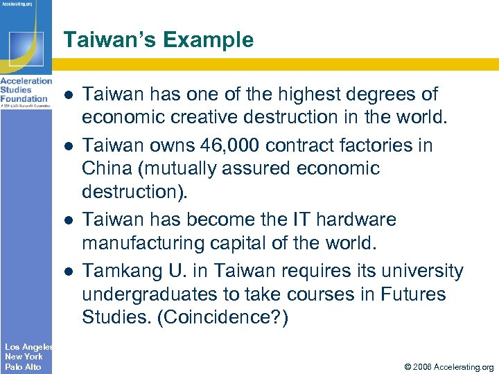 Taiwan's Example Los Angeles New York Palo Alto Taiwan has one of the highest