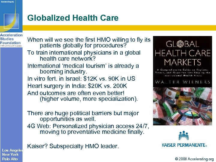 Globalized Health Care When will we see the first HMO willing to fly its