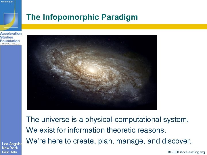 The Infopomorphic Paradigm Los Angeles New York Palo Alto The universe is a physical-computational