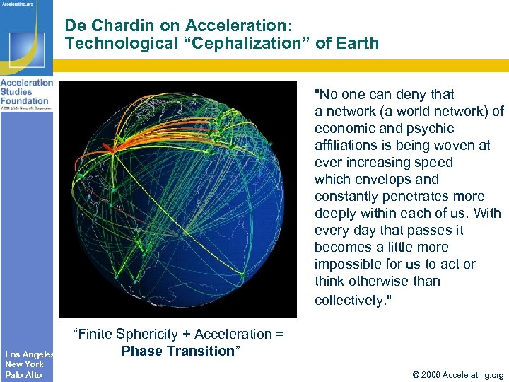 "De Chardin on Acceleration: Technological ""Cephalization"" of Earth"
