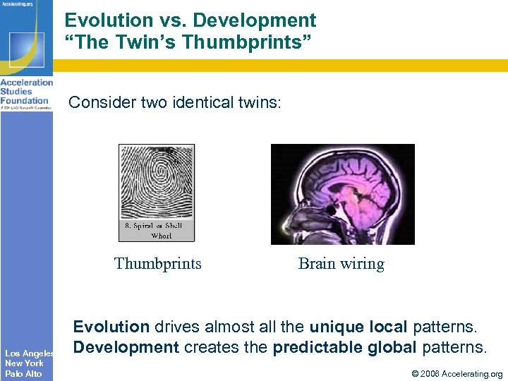 "Evolution vs. Development ""The Twin's Thumbprints"" Consider two identical twins: Thumbprints Los Angeles New"