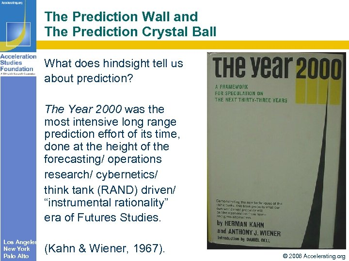 The Prediction Wall and The Prediction Crystal Ball What does hindsight tell us about