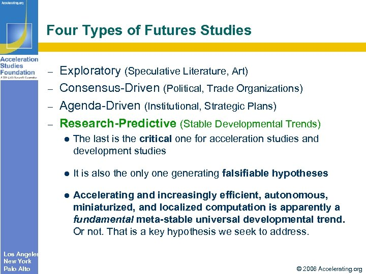 Four Types of Futures Studies – – Exploratory (Speculative Literature, Art) Consensus-Driven (Political, Trade