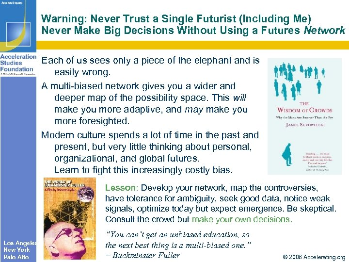 Warning: Never Trust a Single Futurist (Including Me) Never Make Big Decisions Without Using